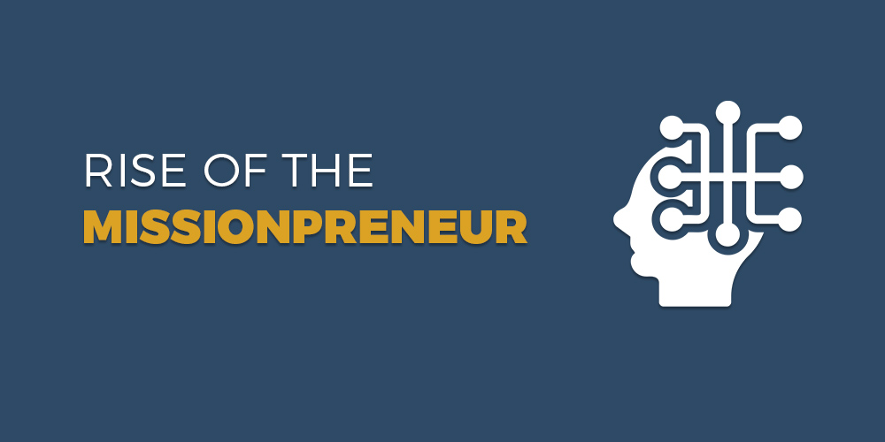 Rise of the Missionpreneur