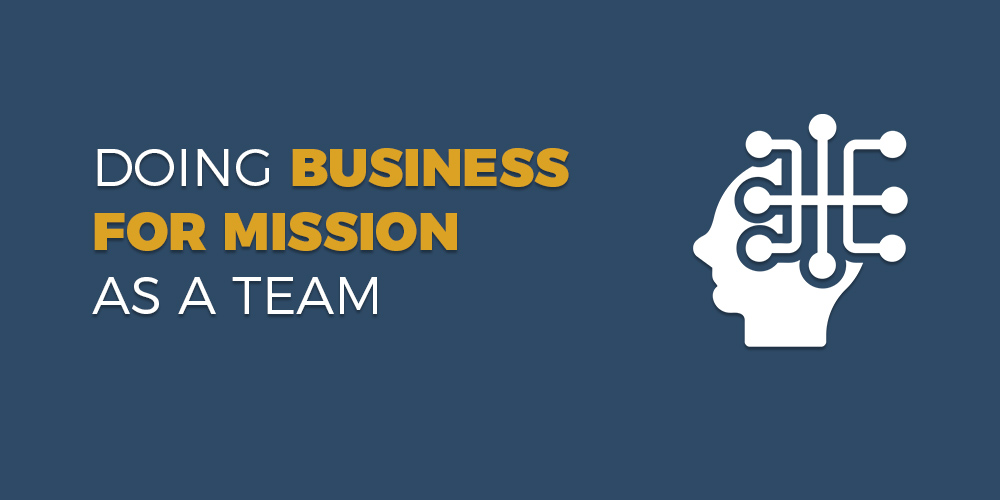 Doing Business For Mission as a Team